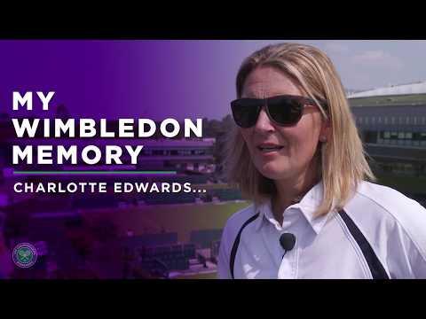 Charlotte Edwards - My Wimbledon Memory