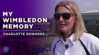 Charlotte Edwards - My Wimbledon Memory thumbnail