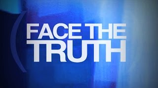 The Truth About God: The God of the Bible | Face The Truth
