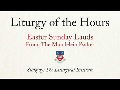 Liturgy of the Hours | Easter Sunday Lauds