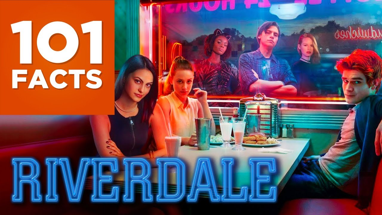 101 Facts About Riverdale