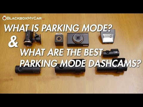 Best Parking Mode Dash Cams - What Is Parking Mode? - BlackboxMyCar