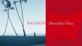 原 摩利彦|Marihiko Hara - Passion (Official Audio)