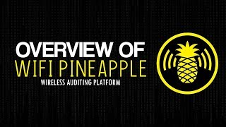 WI-FI PINEAPPLE OVERVIEW   ROUGE ACCESS POINT   WIRELESS HACKING DEVICE   MITM ATTACKS (Smiley)
