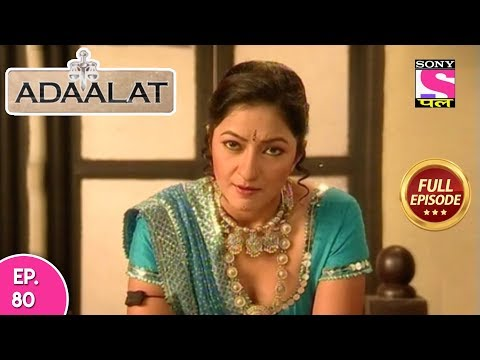 Adaalat - Full Episode 80 - 29th  March, 2018 thumbnail
