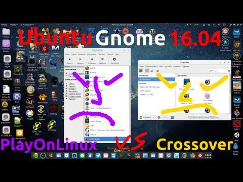 Ubuntu Gnome 16.04[2016] Playonlinux VS Crossover