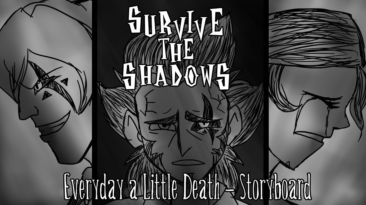 Survive the Shadows - Everyday A Little Death Storyboard