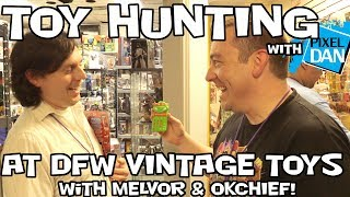 Toy Hunting with Pixel Dan at DFW Vintage Toys - with Toy Chasers Melvor & OKChief!
