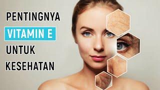Manfaat Vitamin E untuk Kesehatan Tubuh