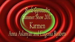Burlo Gymnastics, Summer Show 2017, Carmen, Anna Aslanyan and Eugenia Ryabets