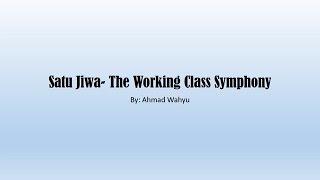 Satu Jiwa - The Working Class Symphony Full Lyrics