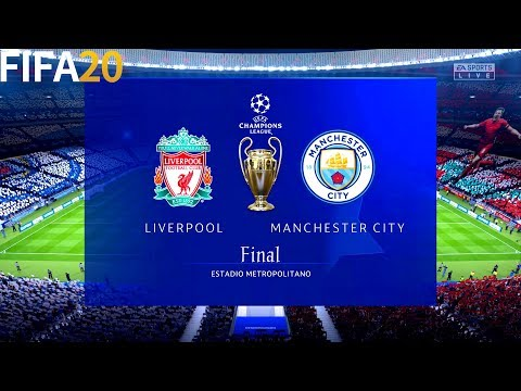 FIFA 20   Liverpool Vs Manchester City - Final UCL UEFA Champions League - Full Match & Gameplay