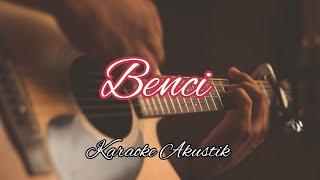 Benci - Tasya Rosmala Karaoke Akustik ( Nada Cewek )