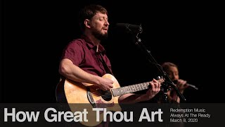 Redemption Music: How Great Thou Art (Always At The Ready)