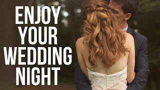 How to Enjoy Your Wedding Night--As a Virgin! | Christian Marriage Advice