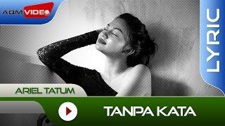 Ariel Tatum - Tanpa Kata | Official Lyric Video