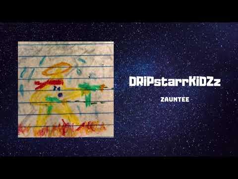 "Zauntee ""DRiPstarrKiDZz"" (Official Audio)"