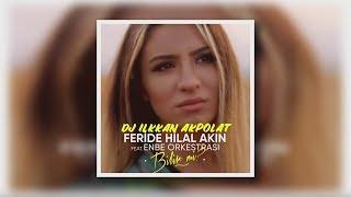 Feride Hilal Akın Feat. Enbe Orkestrası - Bilir mi ( DJ ilkkan Akpolat )