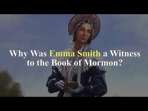 Why Was Emma Smith a Witness to the Book of Mormon? Knowhy #386