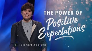The Power Of Positive Expectations | Joseph Prince