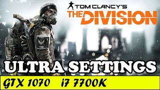 The Division (Ultra Settings) | GTX 1070 + i7 7700K [1080p 60fps]