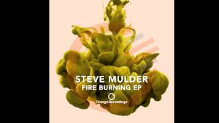Steve Mulder - Fire Burning [Orange Recordings]