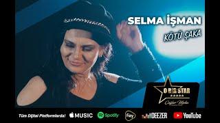 Selma İşman - Kötü Şaka (Official Video)