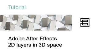 Tutorial 001   Adobe After Effects   2D layers in 3D space