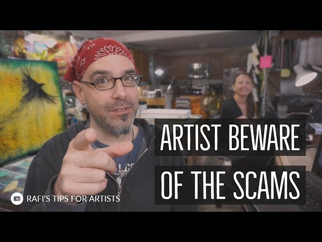 Artist Beware Of The Scams - Scams To Watch Out For