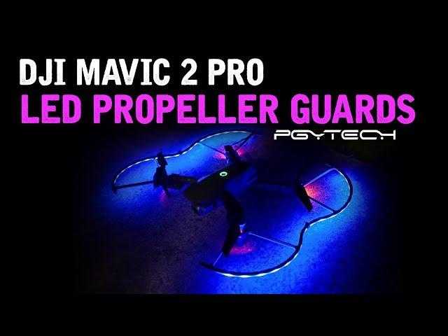 DJI Mavic 2 Pro / LED Propeller Guards (by PGY Tech) / Showcase