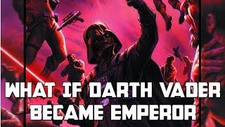 What If Darth Vader Became Emperor: Star Wars Rethink