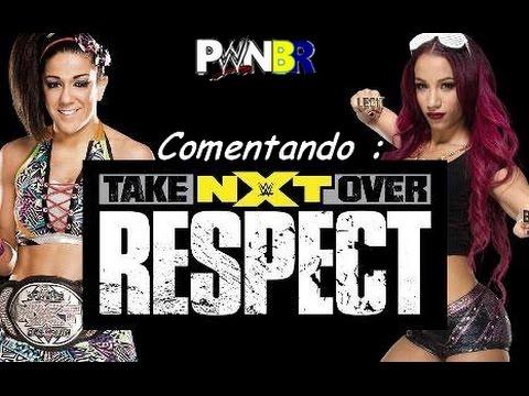 PWNBR: Comentando o NXT Takeover:Respect : Bayley x Sasha Banks