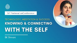 Knowing & Connecting with the Self_ BK  Shivani