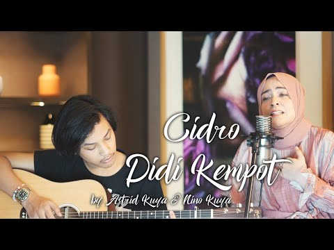 CIDRO - DIDI KEMPOT | ASTRID KUYA DAN NINO KUYA (COVER & LIRIK )