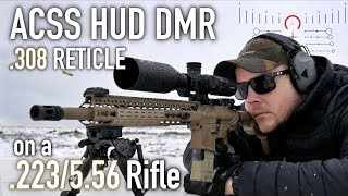 .308 ACSS HUD DMR Reticle on a .223/5.56 Rifle