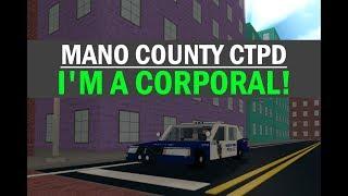 ROBLOX   Mano County CTPD #9   I'M A CORPORAL!
