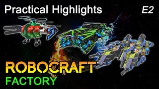 Robocraft Factory: Practical Highlights - E2