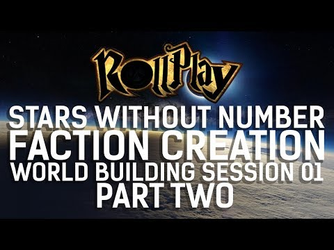 RollPlay: Stars Without Number || Faction Creation & World Building Session 01 (Part Two)
