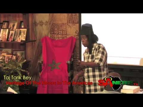Taj Tarik Bey - Moorish Heritage In The Americas