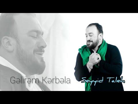 Seyyid Taleh Boradigahi - Gelirem Kerbela - HD Klip-Meherrem Ayi Ucun-2019