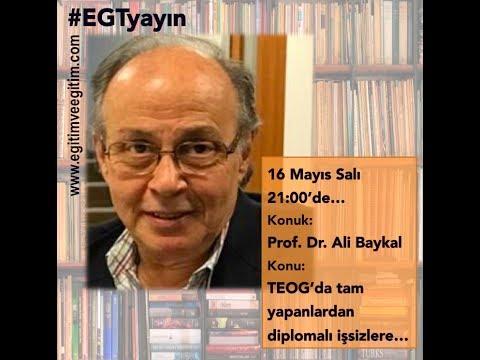 """#EGTyayın 16 Mayıs 2017-Prof. Dr. Ali Baykal  -""""TEOG'da tam yapanlardan diplomalı işsizlere..."""""""