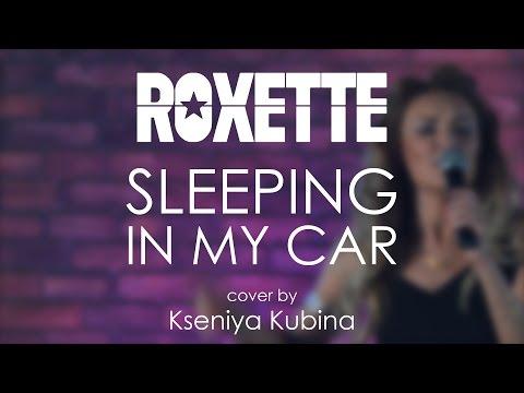 Roxette - Sleeping in my Car (cover by Kseniya Kubina)