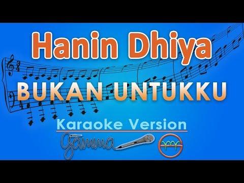Hanin Dhiya - Bukan Untukku (Karaoke Lirik Tanpa Vokal) by GMusic