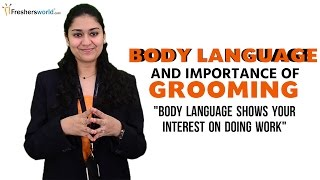 BODY LANGUAGE AND IMPORTANCE OF GROOMING IN INTERVIEW