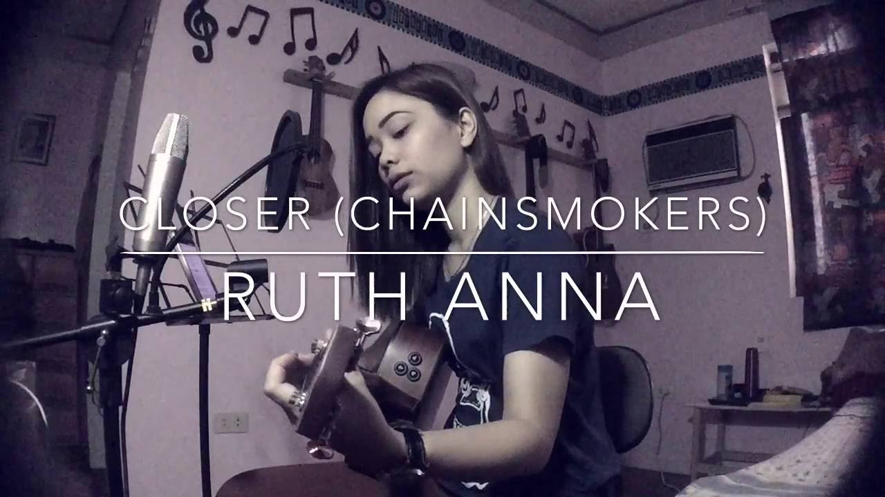 Closer (The Chainsmokers) Cover - Ruth Anna