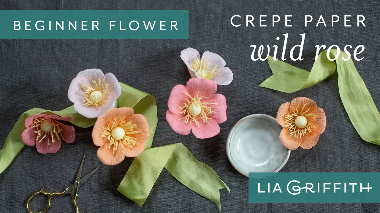 Video Tutorial: Heavy Crepe Paper Wild Rose (Starter Pattern)