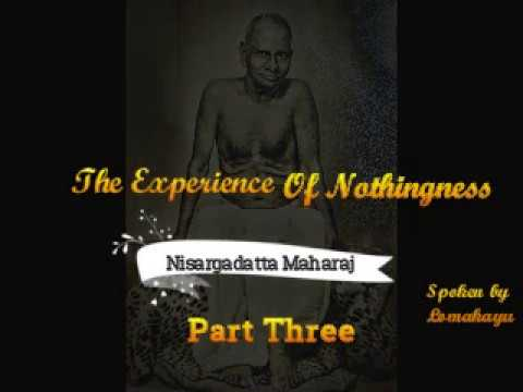 THE EXPERIENCE OF NOTHINGNESS - PART THREE - NISAGARGADATTA MAHARAJ -  Audiobook - lomakayu