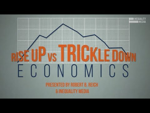 Rise Up Vs. Trickle Down Economics