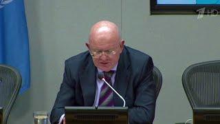 Василий Небензя готов передать в ООН всю необходимую информацию по инцидентам в Идлибе.
