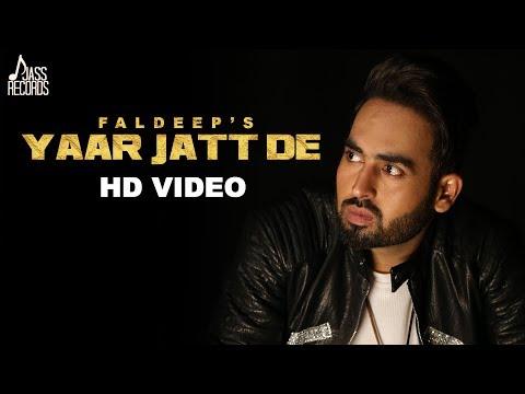 Yaar Jatt De   FULL HD   Faldeep  New Punjabi Songs 2017  Latest Punjabi Songs 2017